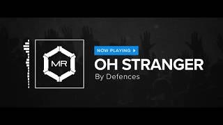 Defences - Oh Stranger [HD]