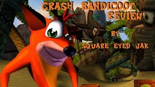 Crash Bandicoot Review - by Square Eyed Jak