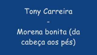 Tony Carreira - Morena bonita