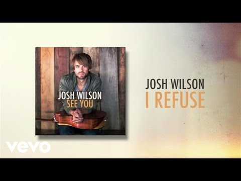 josh-wilson-i-refuse-lyric-video-joshwilsonvevo