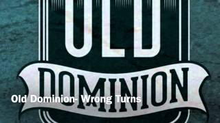Old Dominion- Wrong Turns