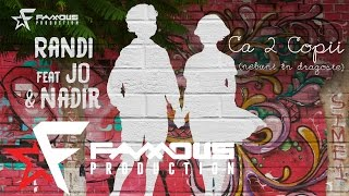 Randi feat. Jo & Nadir - Ca doi copii (Nebuni in dragoste)
