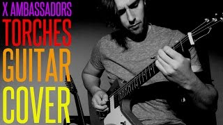 X AMBASSADORS - TORCHES COVER