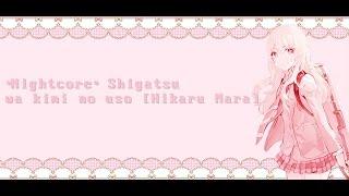 -Nightcore-  Hikaru Nara【Shigatsu wa kimi no uso】Goose House Opening full.