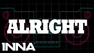 INNA - Alright (by Play & Win) | Lyrics Video width=