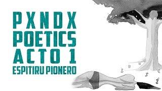 Espiritu Pionero | PANDA | Poetics | Acto 1