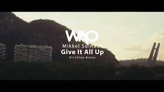 WAO feat. Mikkel Solnado - Give It All Up (Teaser)
