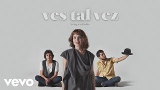 Ves Tal Vez - Swing a la Diabla (Cover Audio)