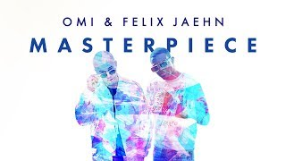 OMI & Felix Jaehn - Masterpiece [Ultra Music]