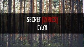 DYLYN - Secret [LYRICS]