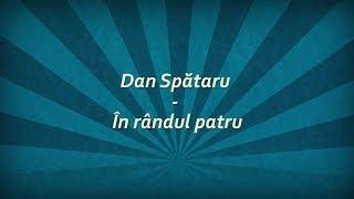 Dan Spataru - In randul patru (versuri, lyrics, karaoke)