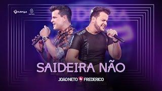 João Neto e Frederico - Saideira Não (Clipe Oficial)