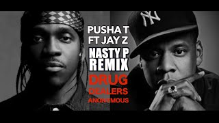 Pusha T   Drug Dealers Anonymous ft  JAY Z Nasty P Remix