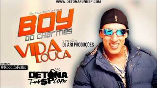 MC Boy do Charmes - Vida Louca ♫♪ 'Lançameto 2012'  @RodolfoFellix