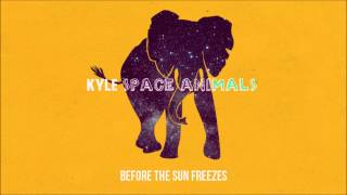 KYLE / Before the sun freezes
