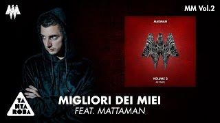 """MADMAN - """"Migliori Dei Miei"""" Feat. Mattaman (Prod. Rik Rox) [MM VOL. 2]"""
