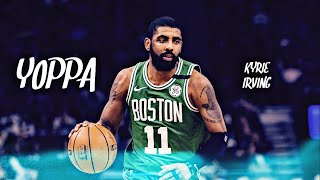 "Kyrie Irving Mix ~ ""Yoppa"" HD"