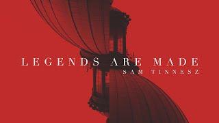 Sam Tinnesz - Legends Are Made [Official Audio] (Shazam for Exclusive Video!)