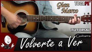 Cómo tocar Volverte a Ver de Gian Marco - Tutorial para Guitarra 🎸