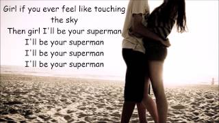 I'll Be Your Superman Lyrics