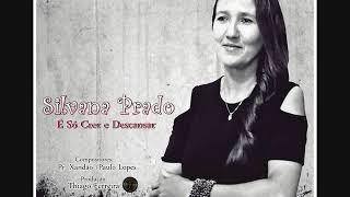 Silvana Prado - É Só Crer e Descansar (Samba Gospel)