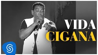 Raça Negra - Vida Cigana (DVD Raça Negra & Amigos) [Video Oficial]