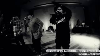 Delinquent Habits - California feat. Sen Dog - Live at LA Story 2017