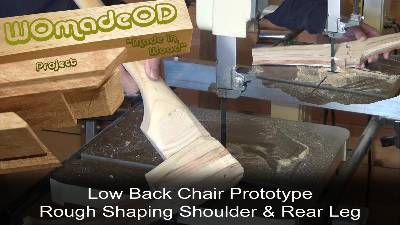 Sexy Low Back Chair Prototype - 13. Rough Shoulder Shaping & Rear Leg Shaping