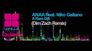 ANAA Feat. Niko Gaitano - A Rare Gift (Dim Zach RMX) Vanilla Radio exclusive teaser