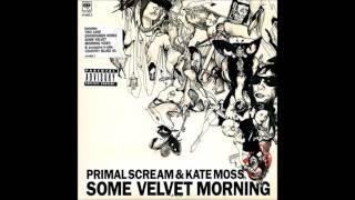 Primal Scream ft. Kate Moss - Some Velvet Morning (Dirty version)