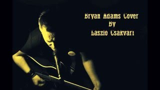Csákvári László:Always be right there (Bryan Adams Cover) Hungary