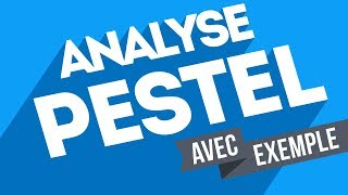 Analyse PESTEL (Exemple inclus)