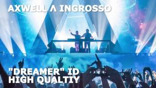 """Axwell Λ Ingrosso - """"Dreamer"""" ID (BEST QUALITY)"""