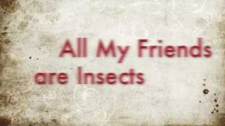 All My Friends Are Insects-Weezer Lyrics