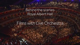 Behind the scenes: Films with Live Orchestra at the Royal Albert Hall