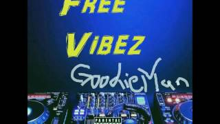 GoodieMan - Wack Mcs - Free Vibez 2016