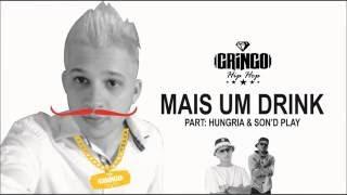 Gringo Hip Hop - Mais Um Drink Part. Son d'Play (Hungria Hip Hop & Chacall)
