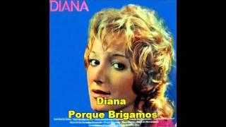 Diana   Porque brigamos