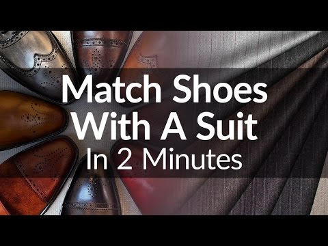 How To Match Shoes With A Suit In 2 Minutes | Visual Guide To Matching Suits & Dress Shoe
