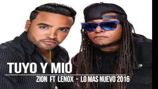 TUYO Y MIO - Zion y Lenox (lo mas nuevo del 2016)