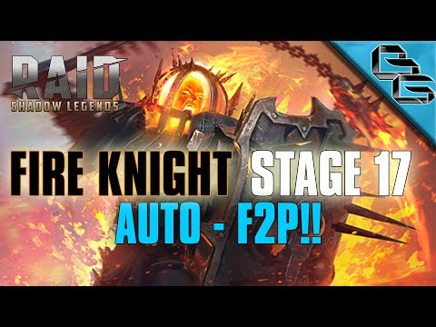 RAID: Shadow Legends | Fire Knight Stage 17 on Auto!! | + Builds overview | F2P