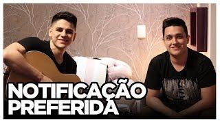 Notificação Preferida - Zé Neto e Cristiano (COVER TULIO E GABRIEL)