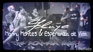 Fluye - Manny Montes ft.Esperanza De Vida