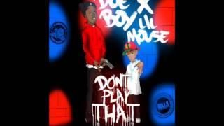 Doe Boy - Don't Play That (Feat. Lil Mouse) [Prod. By Young Chop & 12Hunna] [No-DJ]