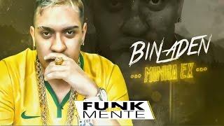 MC Bin Laden - Minha Ex Ta Bem, Só Não Ta Melhor que Eu (Mano DJ) Lançamento 2017