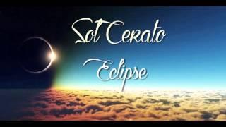 Sol Cerato-Eclipse (Audio)