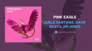 Juelz Santana - Pink Eagle ft. Dave East & Jim Jones (AUDIO)