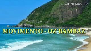 MOVIMENTO - OZ BAMBAZ(RETRO)