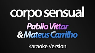 CORPO SENSUAL (Karaoke Version) - Pabllo Vittar & Mateus Carrilho