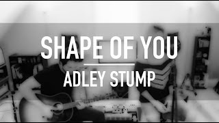 Shape Of You - Ed Sheeran Cover by Adley Stump
